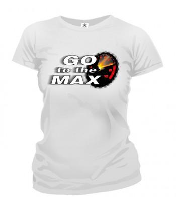 Tričko dámske - Go To The Max
