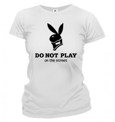 Tričko dámske - Do Not Play