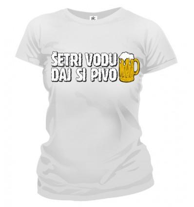 Tričko dámske - Šetri vodu daj si Pivo
