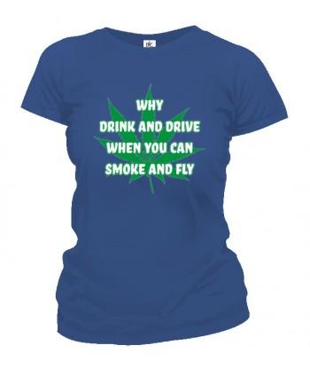 Tričko dámske - Why Drink And Drive