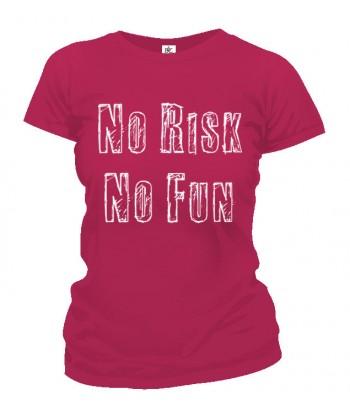 Tričko dámske - No Risk No Fun