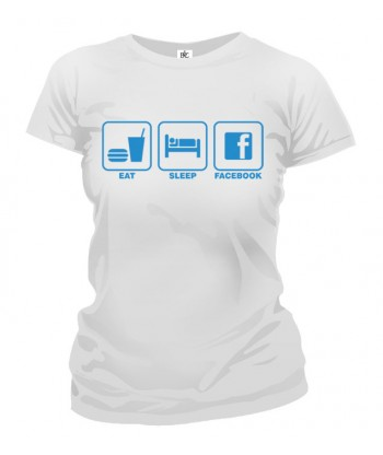 Tričko dámske - Eat Sleep Facebook