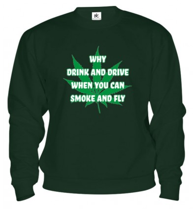 Mikina - Why Drink And Drive